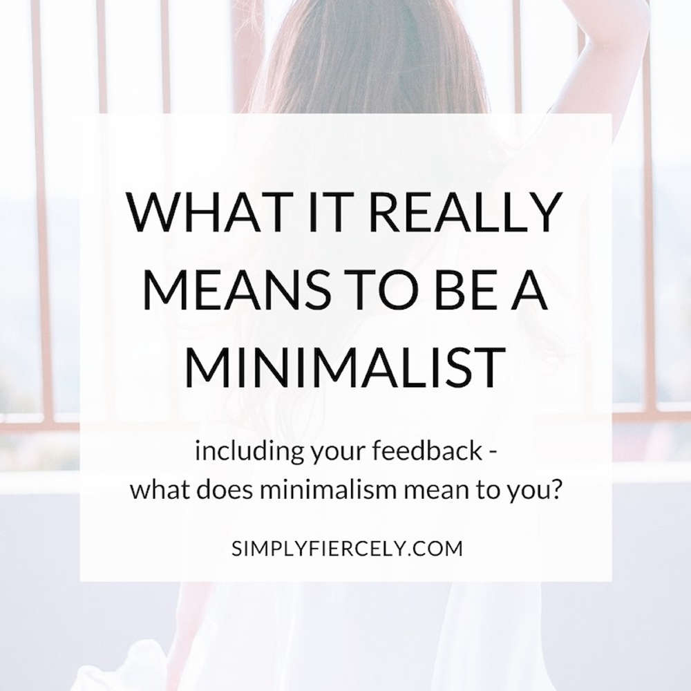 What It Really Means to Be a Minimalist (Including Your Feedback!)