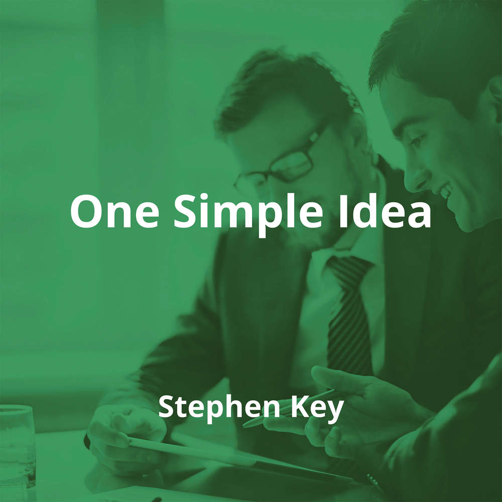 One Simple Idea by Stephen Key - Summary