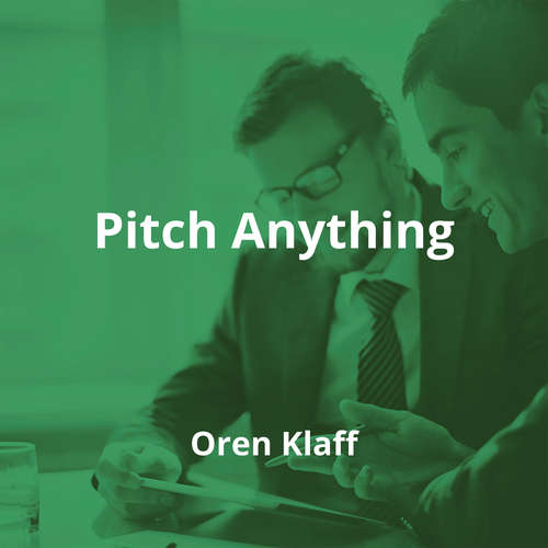 Pitch Anything by Oren Klaff - Summary