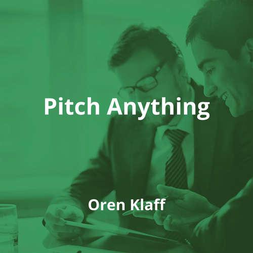Pitch Anything by Oren Klaff - Summary