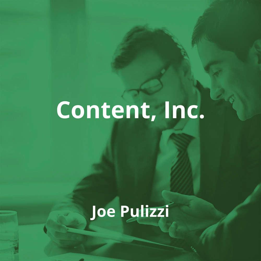 Content, Inc. by Joe Pulizzi - Summary