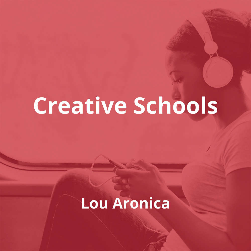 Creative Schools by Lou Aronica - Summary