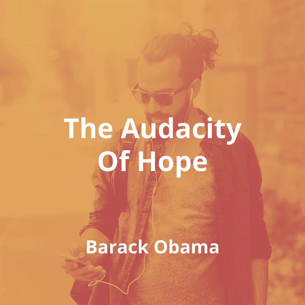 The Audacity Of Hope by Barack Obama - Summary