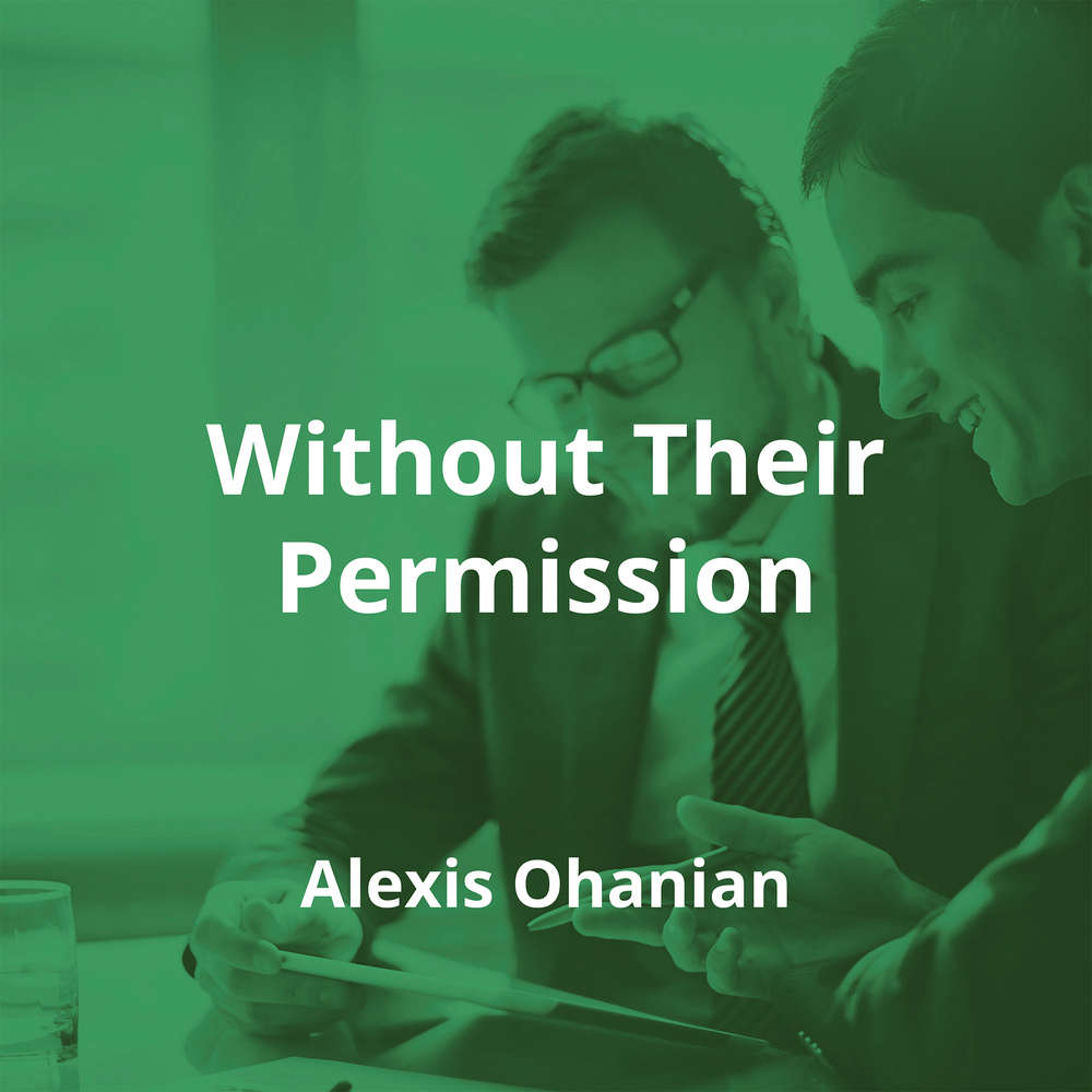 Without Their Permission by Alexis Ohanian - Summary