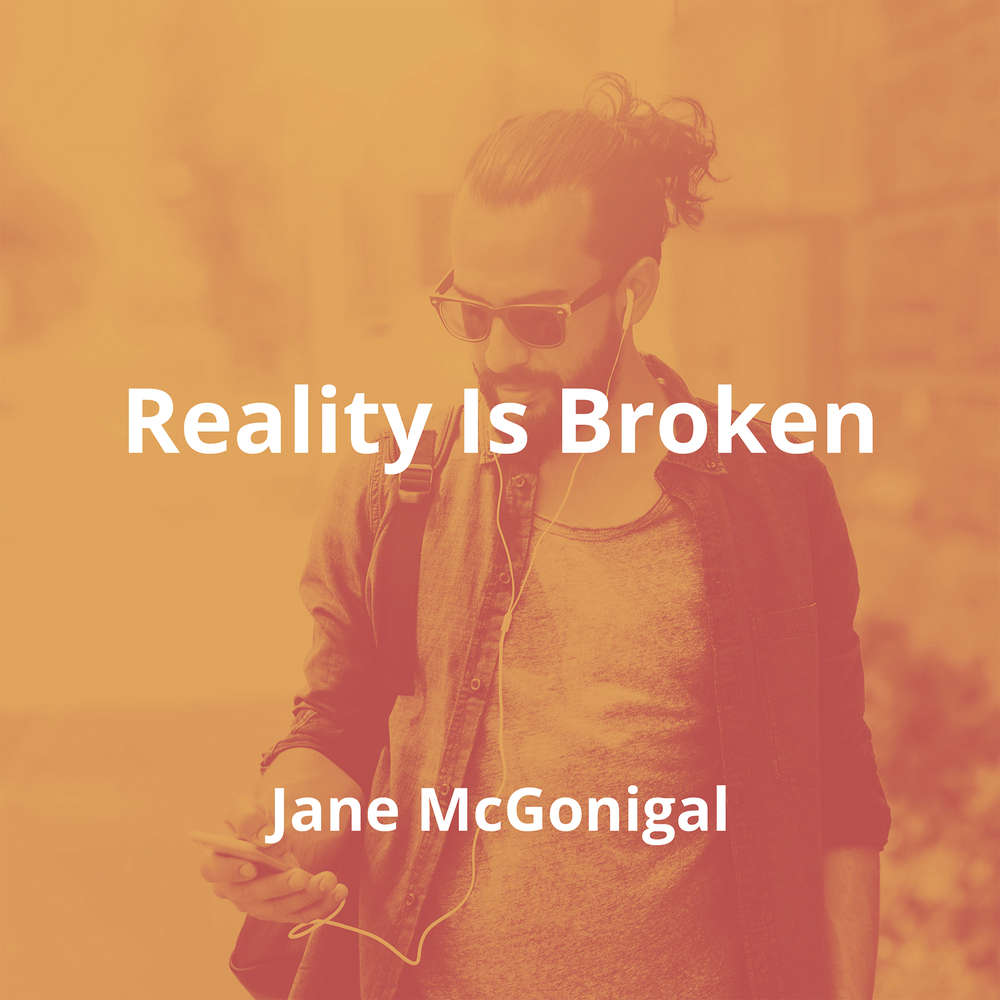 Reality Is Broken by Jane McGonigal - Summary