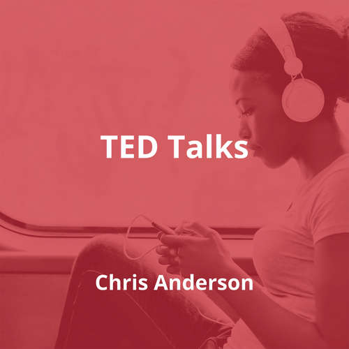 TED Talks by Chris Anderson - Summary