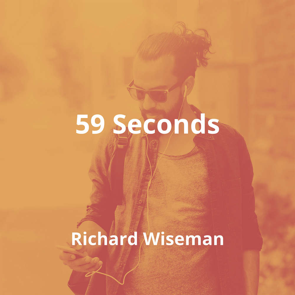 59 Seconds by Richard Wiseman - Summary