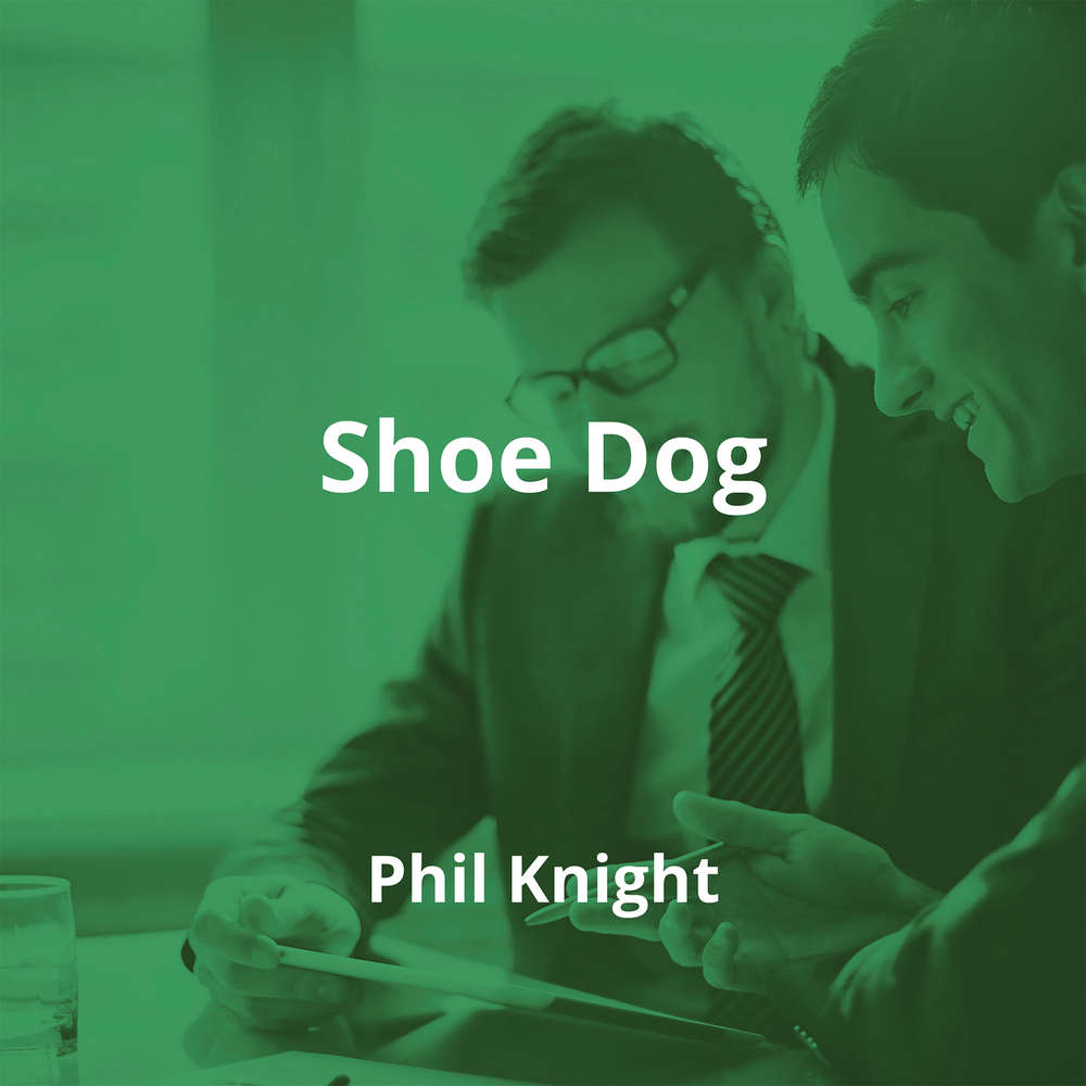 Shoe Dog by Phil Knight - Summary