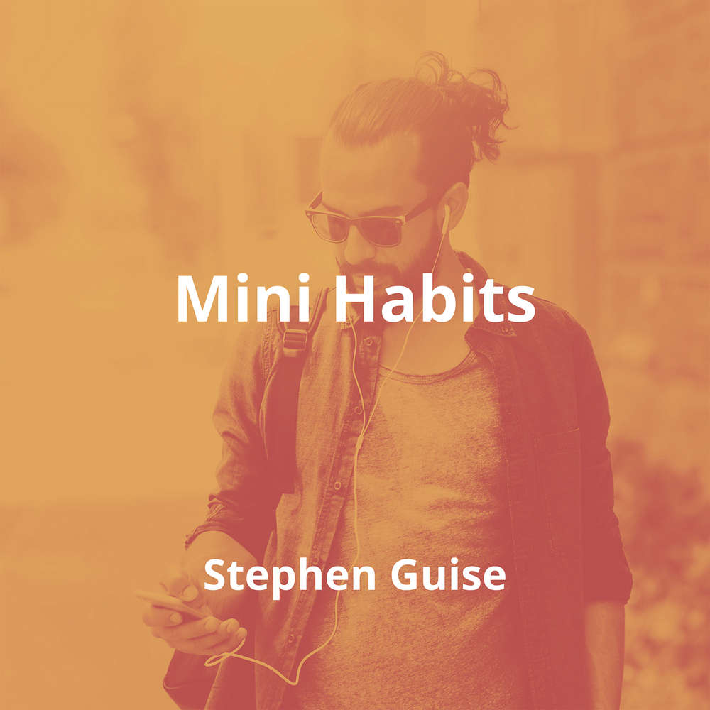 Mini Habits by Stephen Guise - Summary