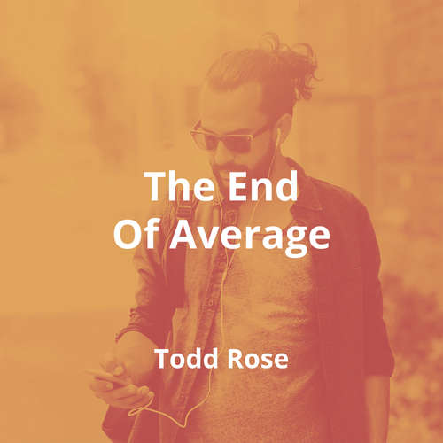 The End Of Average by Todd Rose - Summary