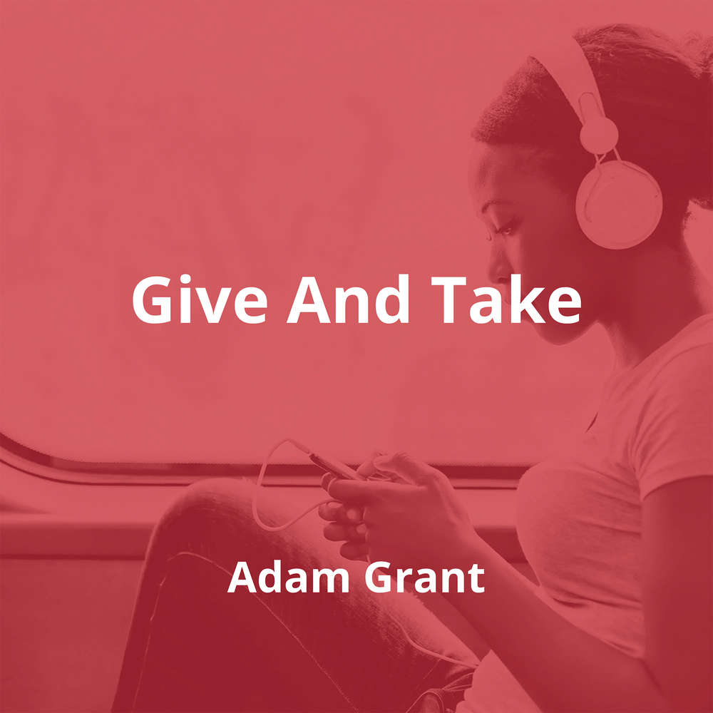 Give And Take by Adam Grant - Summary