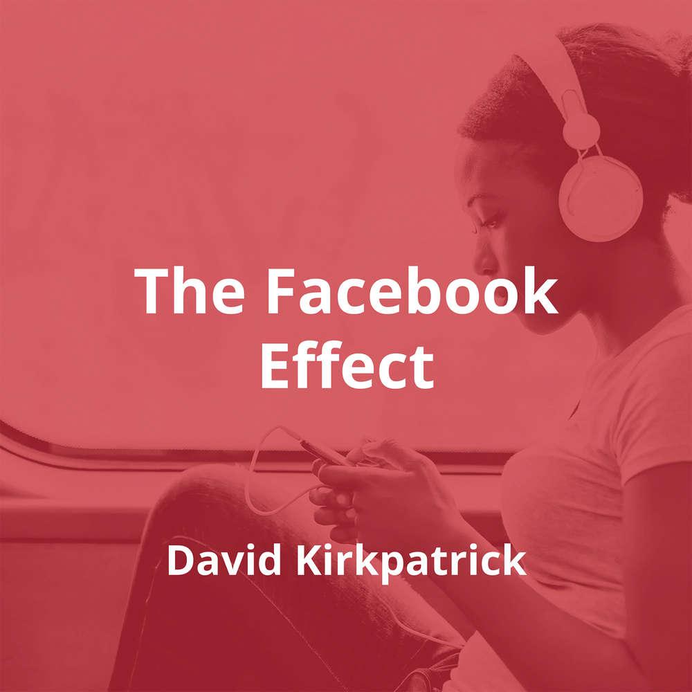 The Facebook Effect by David Kirkpatrick - Summary