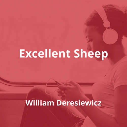 Excellent Sheep by William Deresiewicz - Summary
