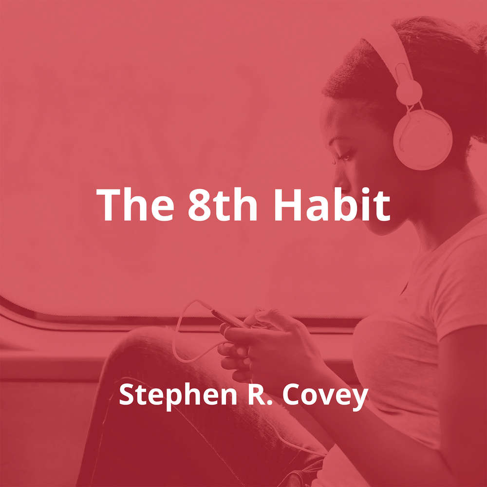 The 8th Habit by Stephen R. Covey - Summary