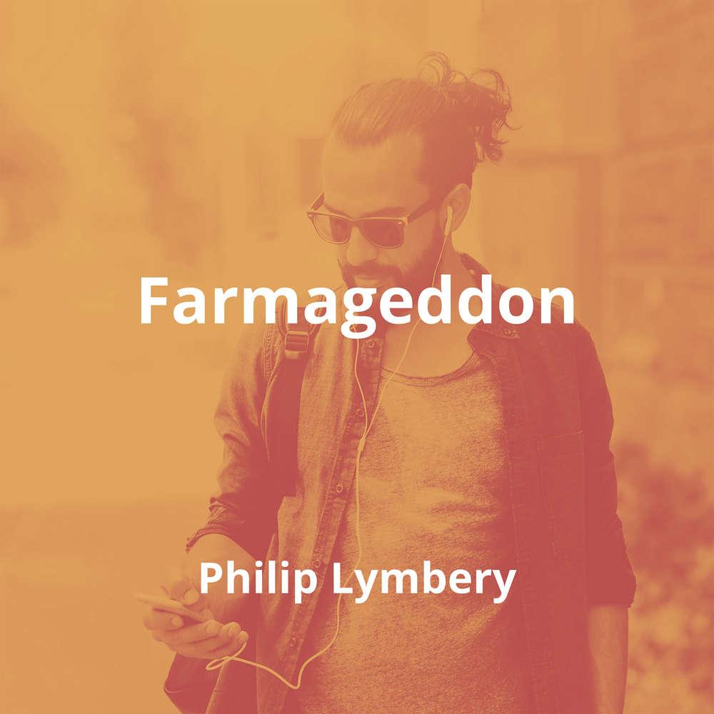 Farmageddon by Philip Lymbery - Summary