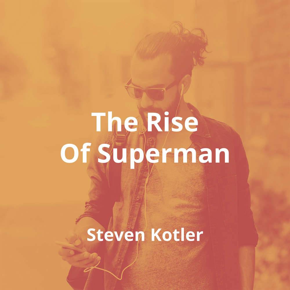 The Rise Of Superman by Steven Kotler - Summary