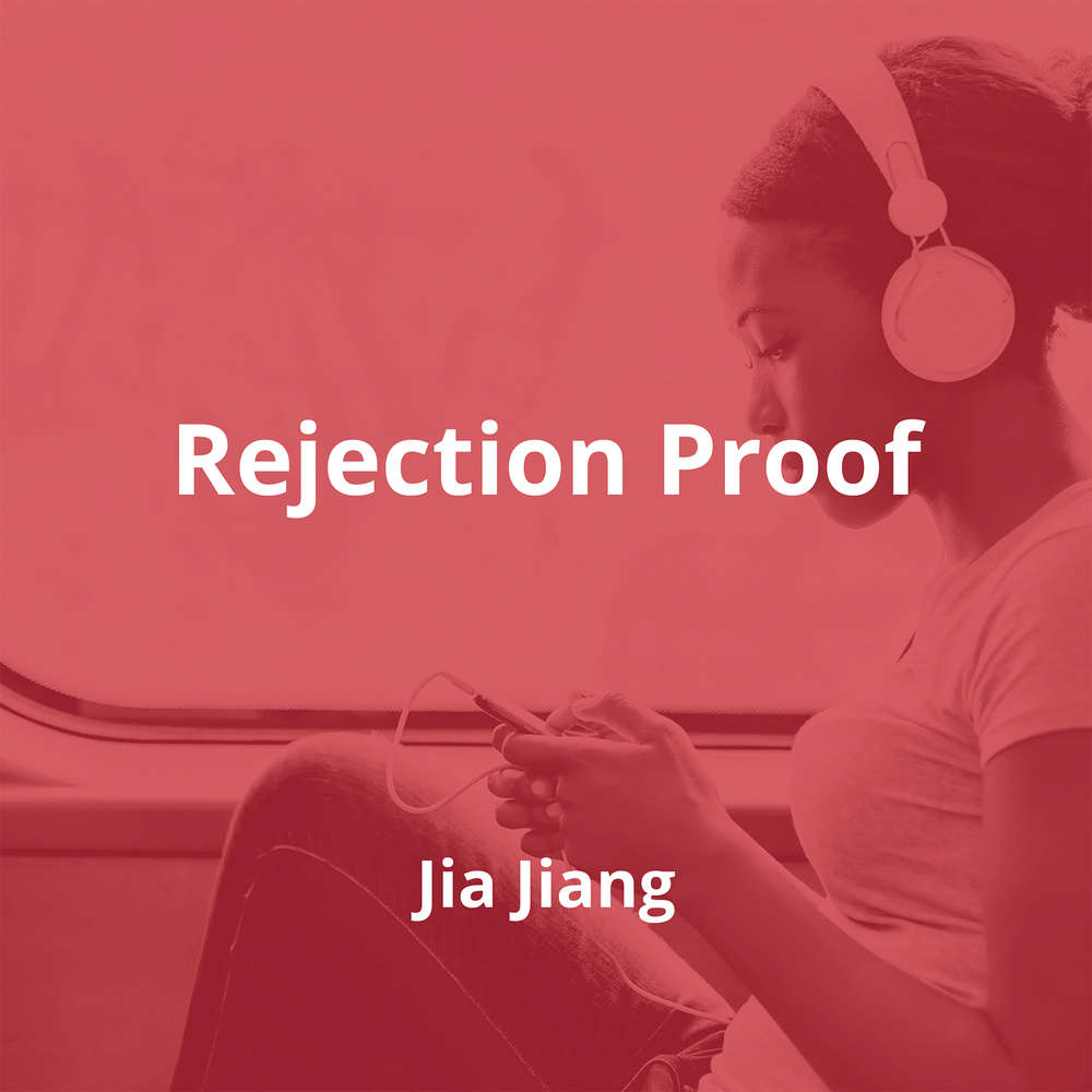Rejection Proof by Jia Jiang - Summary