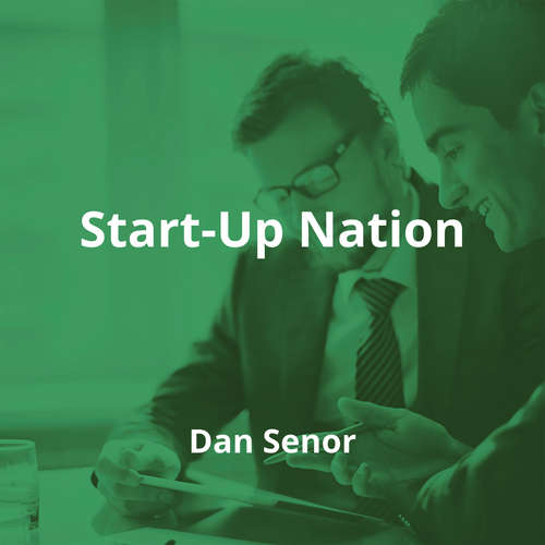 Start-Up Nation by Dan Senor - Summary
