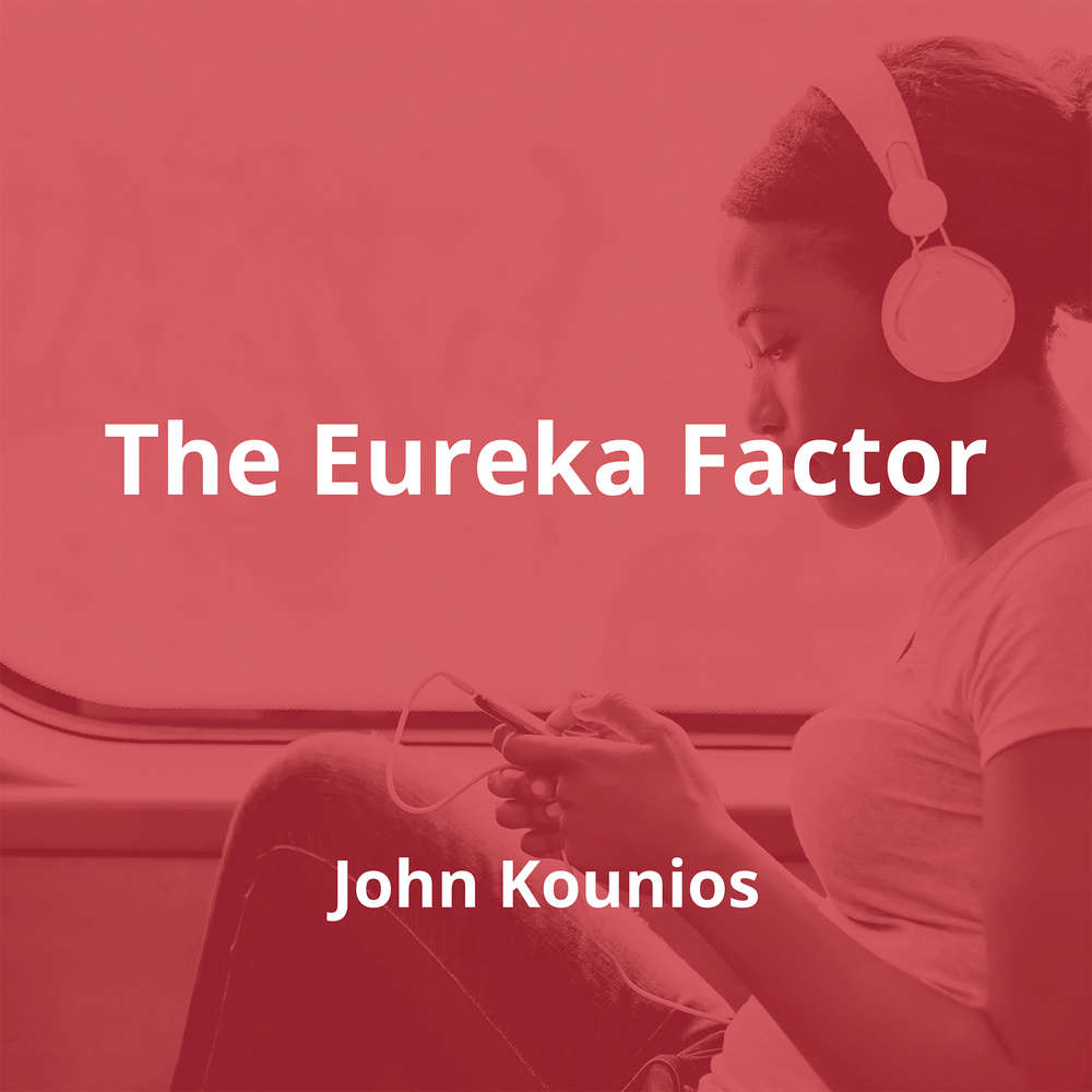 The Eureka Factor by John Kounios - Summary