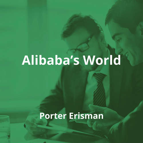 Alibaba's World by Porter Erisman - Summary