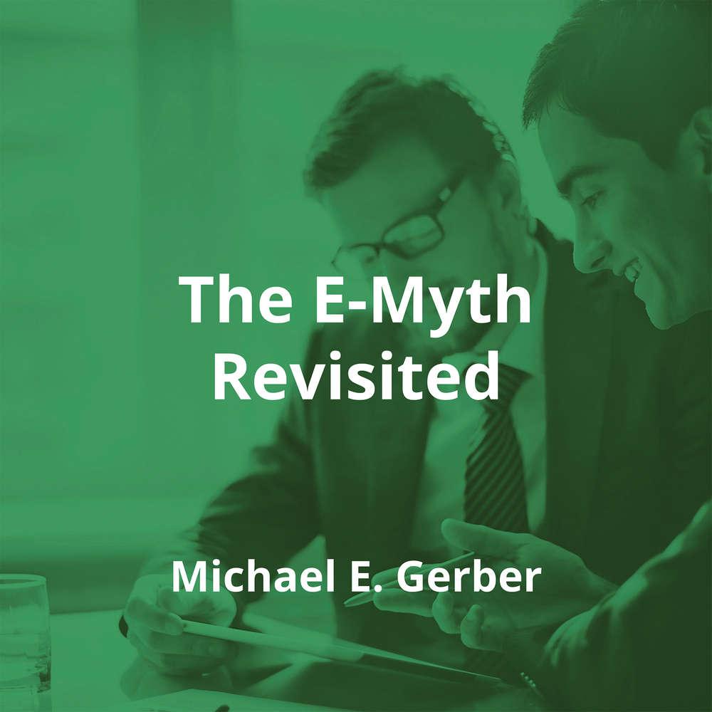 The E-Myth Revisited by Michael E. Gerber - Summary