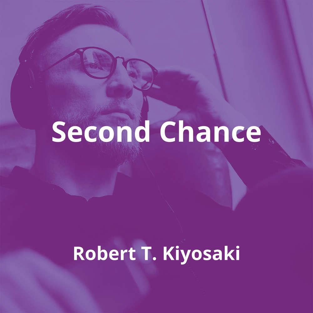 Second Chance by Robert T. Kiyosaki - Summary
