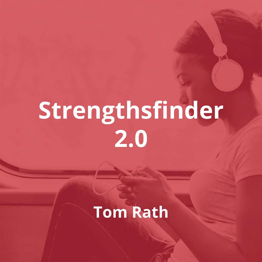 Strengthsfinder 2.0 by Tom Rath - Summary