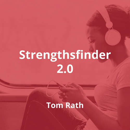 Strengthsfinder 2.0 by Tom Rath - Summary