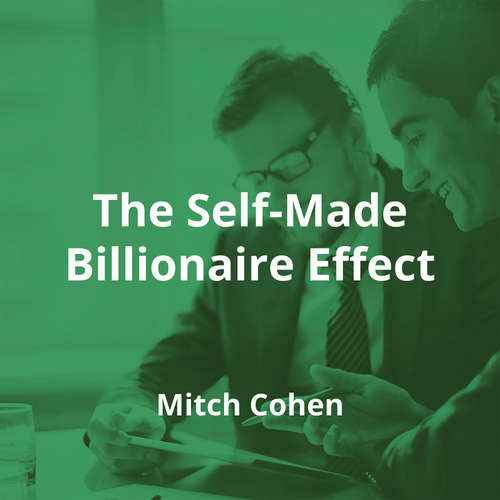 The Self-Made Billionaire Effect by Mitch Cohen - Summary