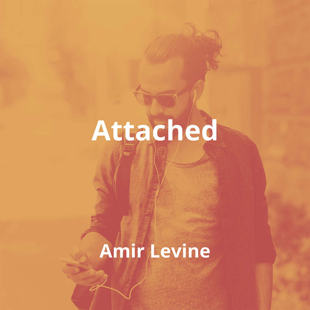 Attached by Amir Levine - Summary