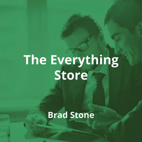 The Everything Store by Brad Stone - Summary
