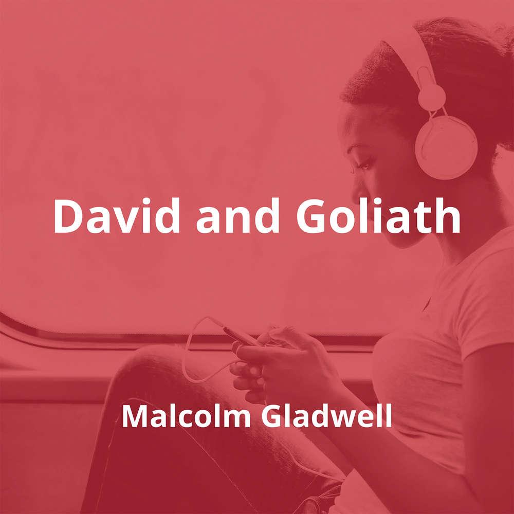 David and Goliath by Malcolm Gladwell - Summary