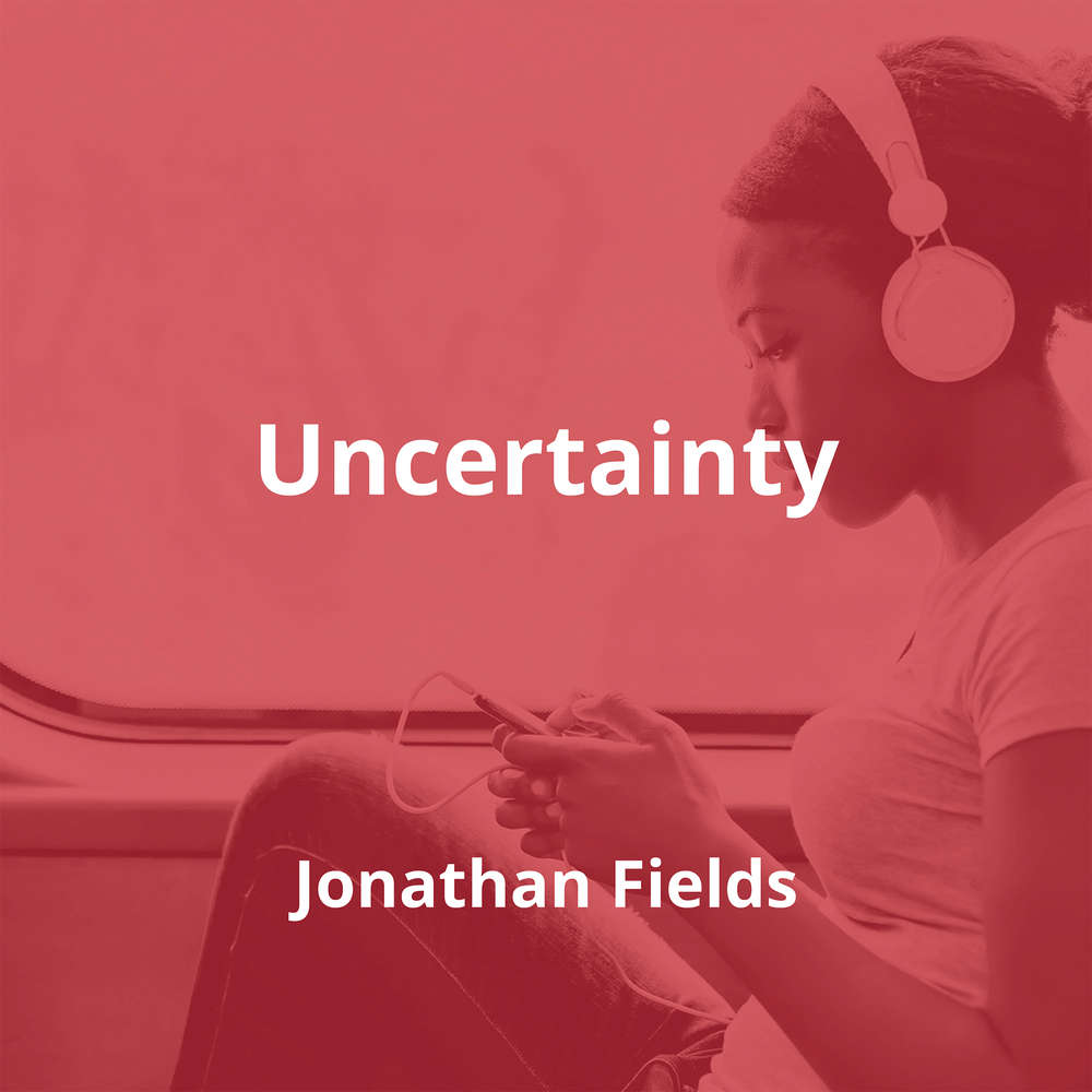 Uncertainty by Jonathan Fields - Summary