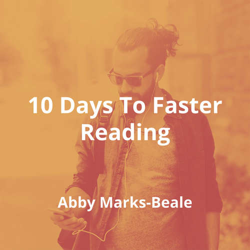 10 Days To Faster Reading by Abby Marks-Beale - Summary