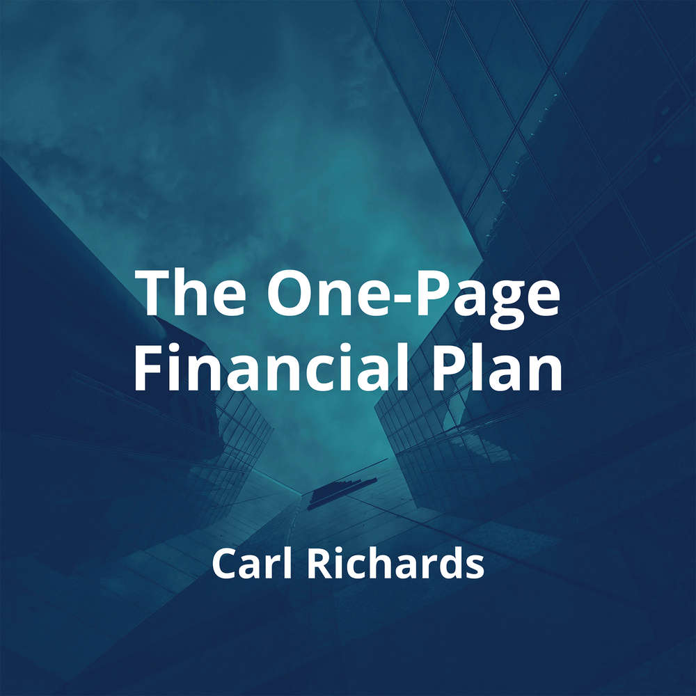 The One-Page Financial Plan by Carl Richards - Summary