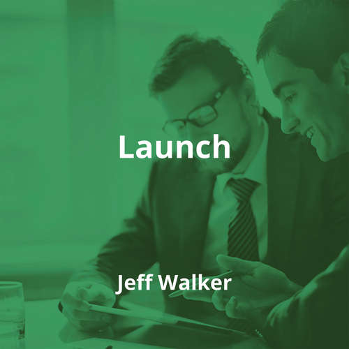 Launch by Jeff Walker - Summary