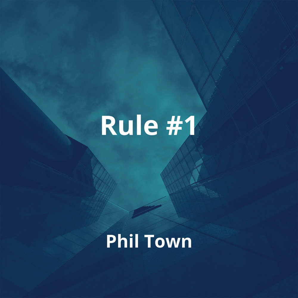 Rule #1 by Phil Town - Summary