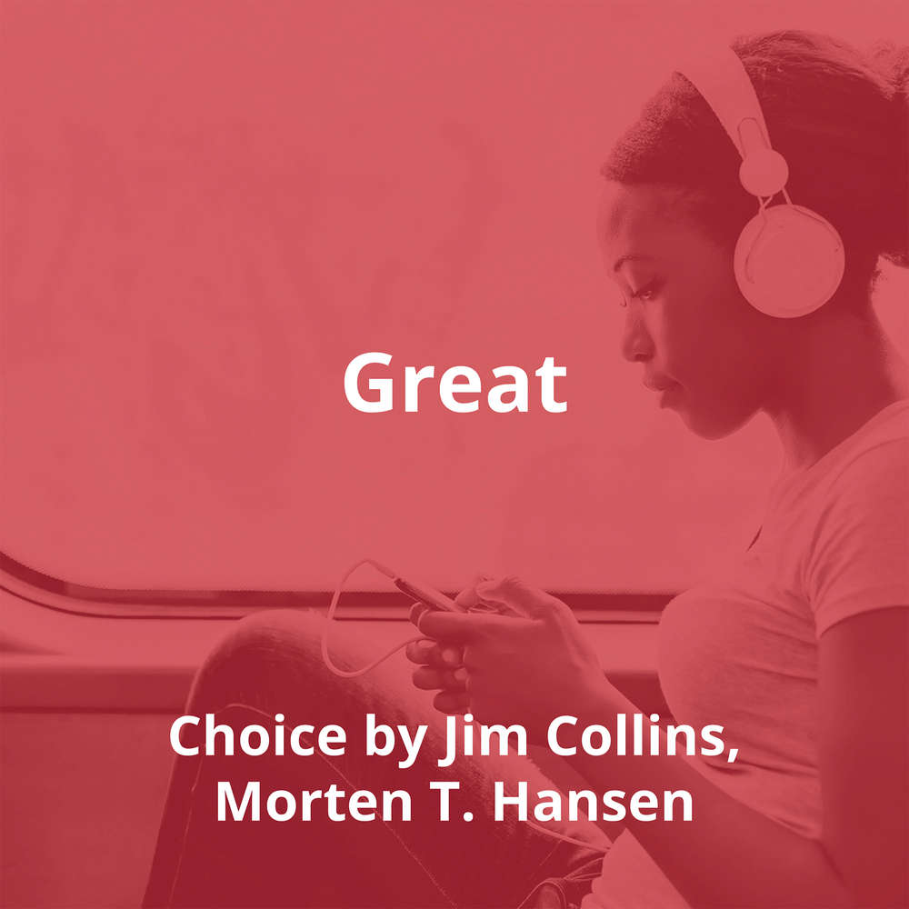 Great By Choice by Jim Collins, Morten T. Hansen - Summary