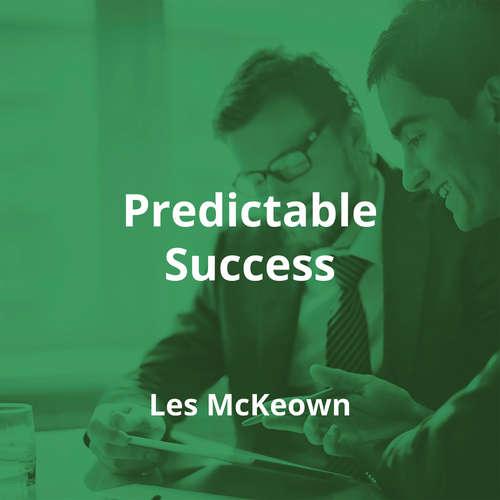 Predictable Success by Les McKeown - Summary