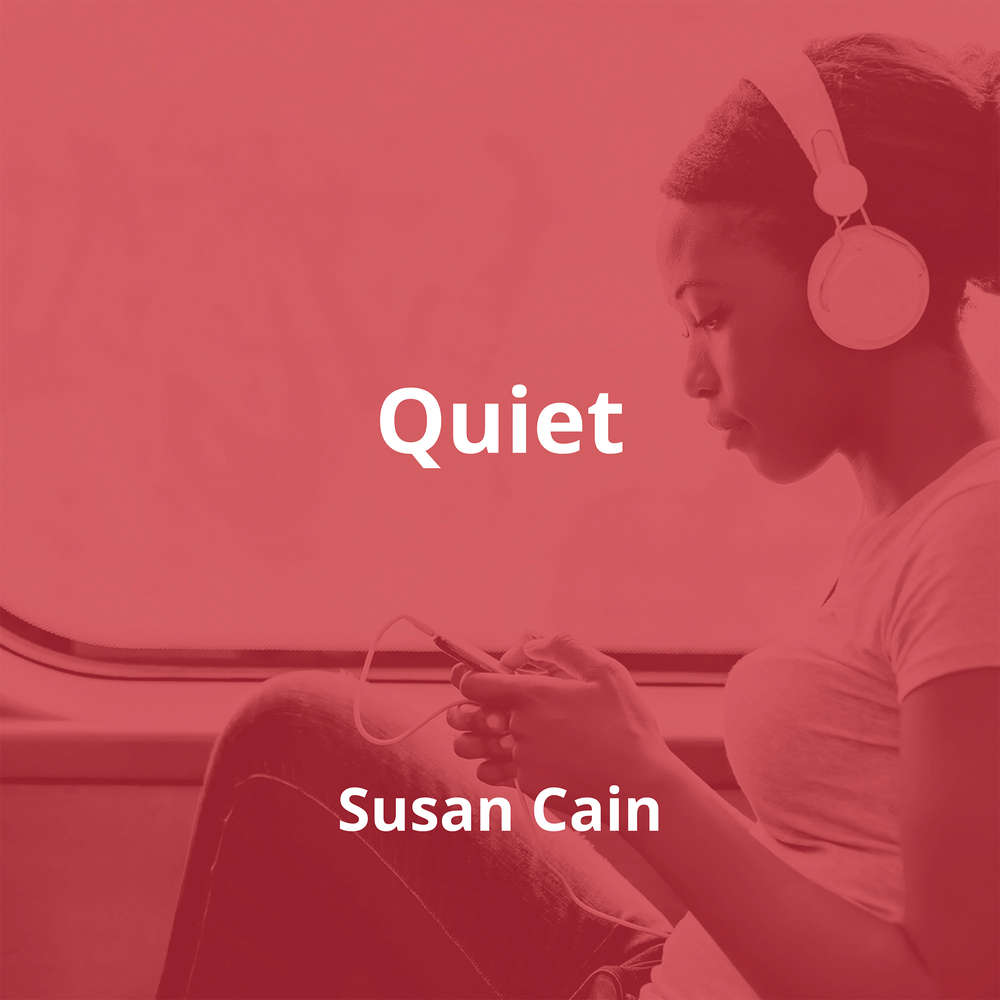 Quiet by Susan Cain - Summary