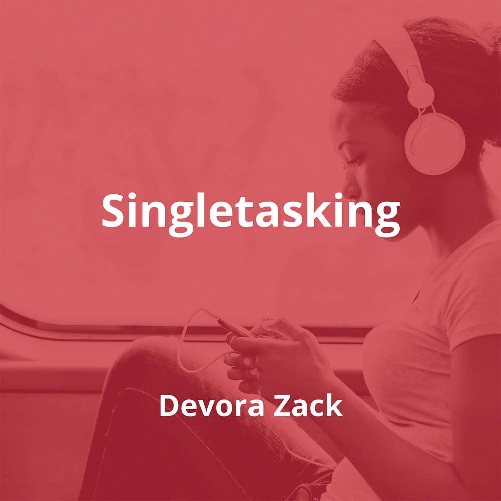 Singletasking by Devora Zack - Summary
