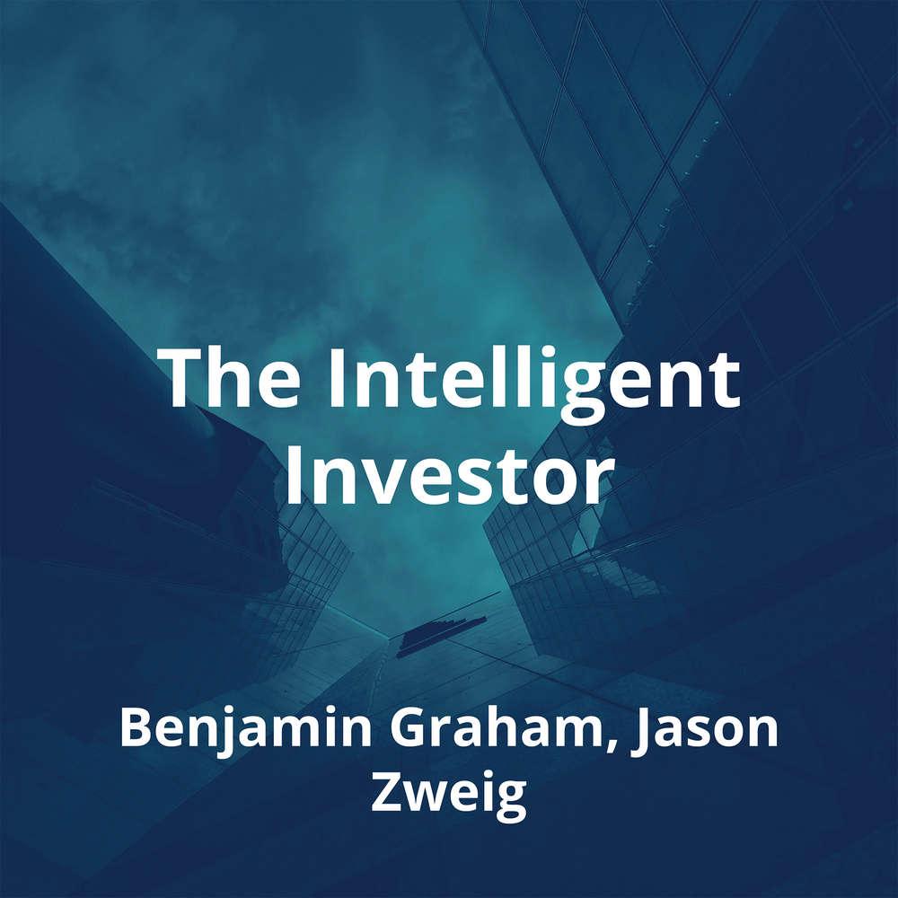 The Intelligent Investor by Benjamin Graham, Jason Zweig - Summary