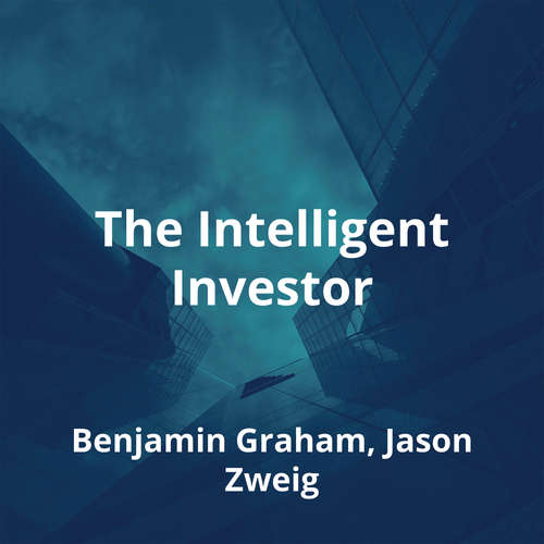 The Intelligent Investor by Benjamin Graham, Jason Zweig - Summary