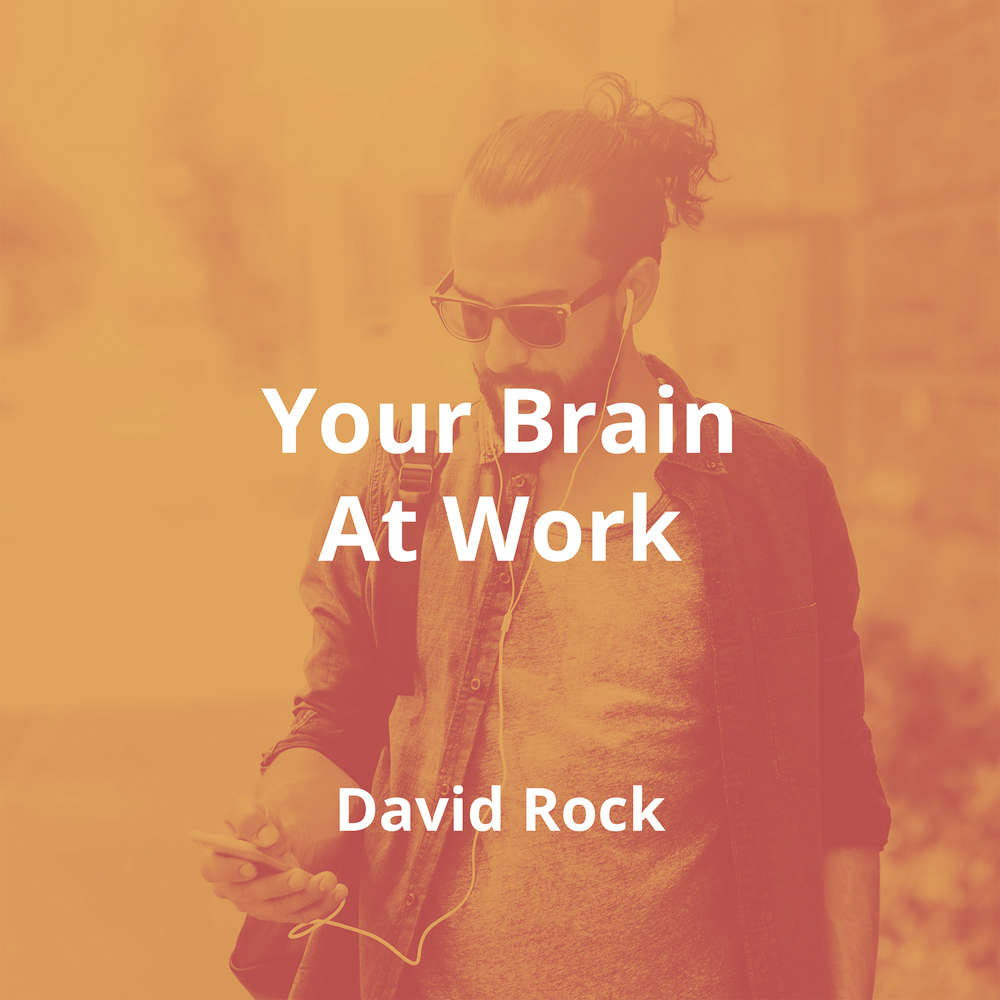 Your Brain At Work by David Rock - Summary