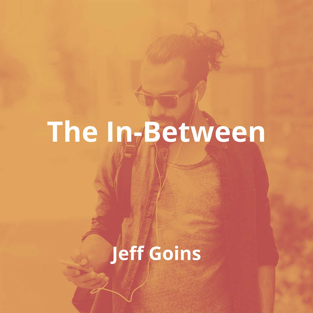 The In-Between by Jeff Goins - Summary