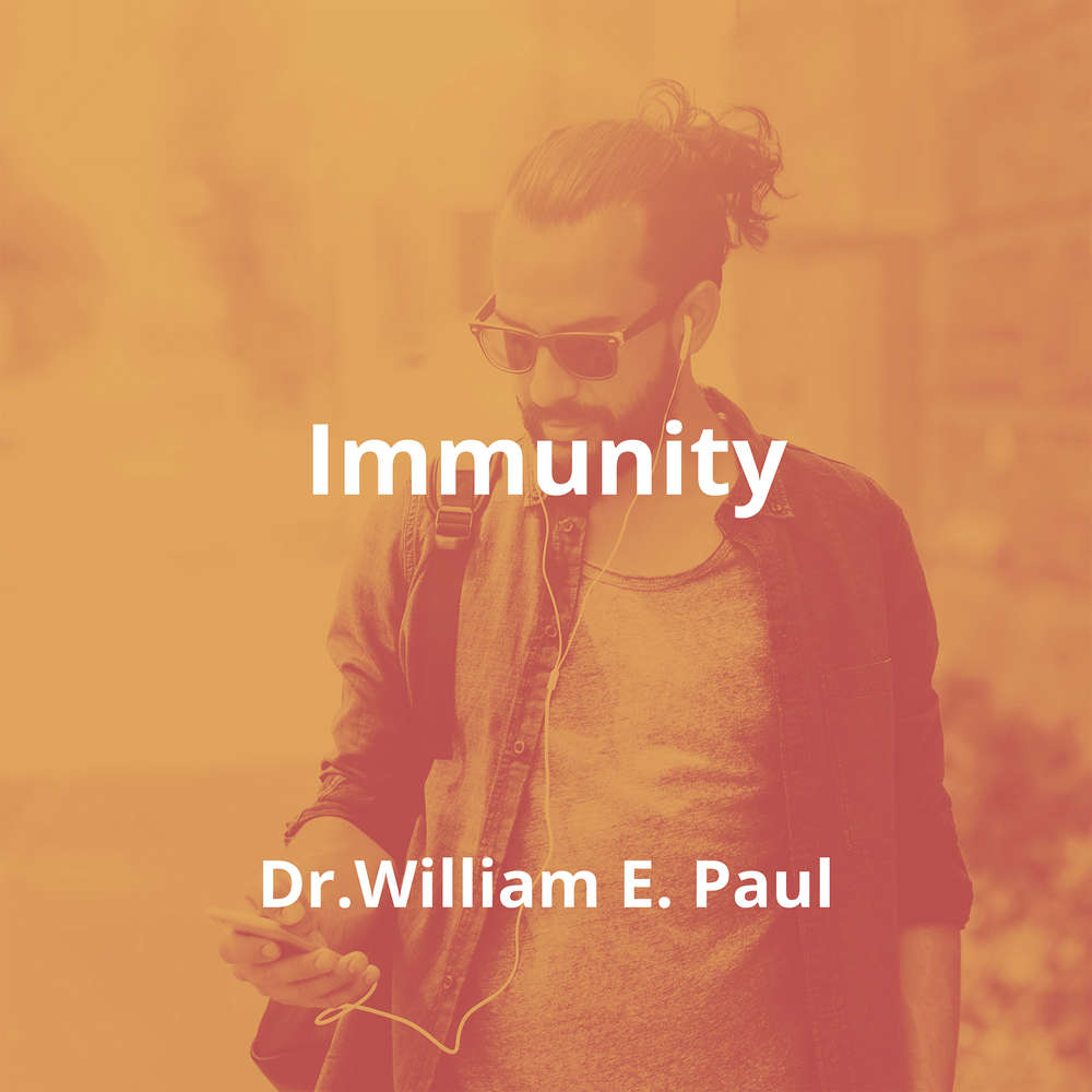 Immunity by Dr.William E. Paul - Summary
