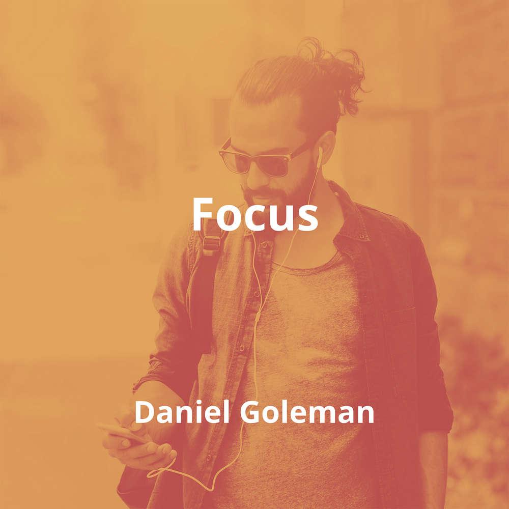 Focus by Daniel Goleman - Summary