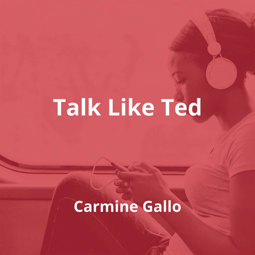 Talk Like Ted by Carmine Gallo - Summary