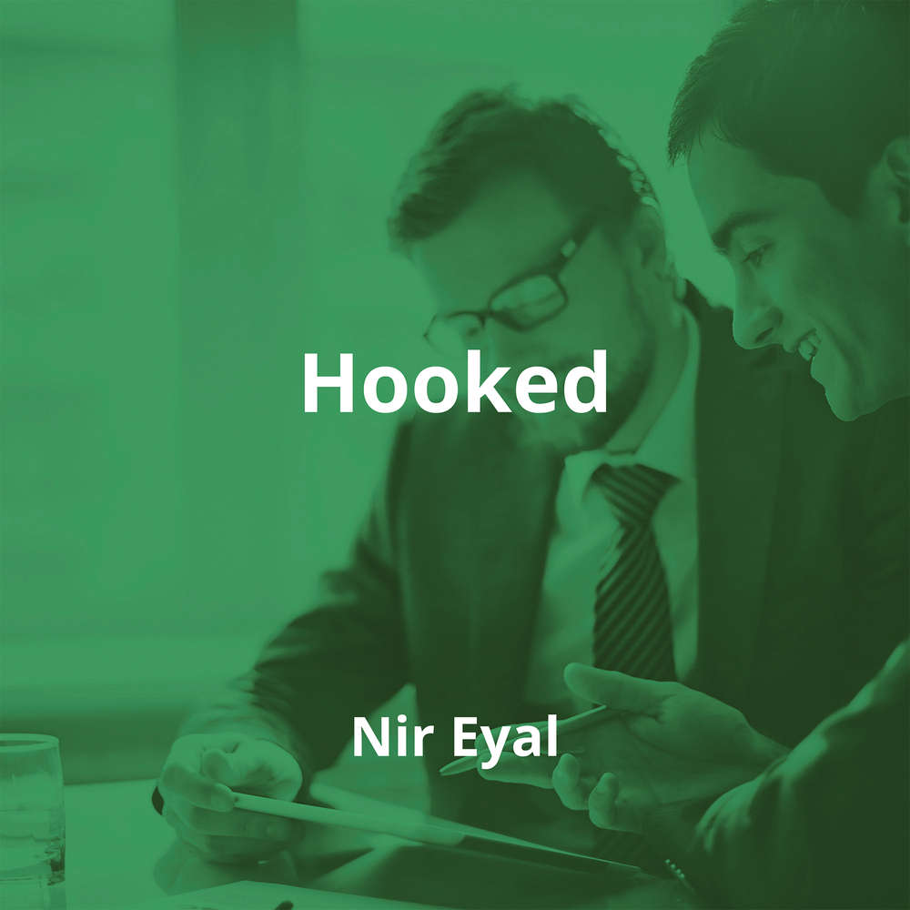 Hooked by Nir Eyal - Summary