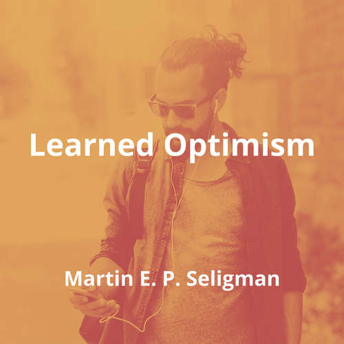 Learned Optimism by Martin E. P. Seligman - Summary